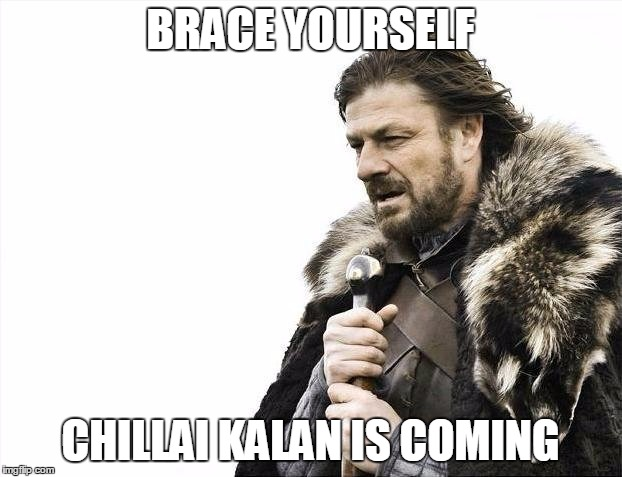 brace yourself chillai